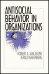 Antisocial Behavior in Organizations
