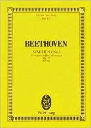 """Symphony No. 3 in E-Flat Major, Op. 55 """"Eroica"""""""
