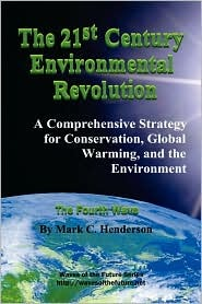 The 21st Century Environmental Revolution: A Comprehensive Strategy for Conservation, Global Warming, and the Environment / The Fourth Wave