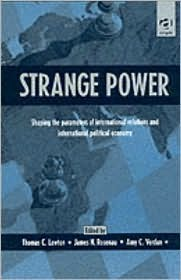 Strange Power: Shaping the Parameters of International Relations and International Political Economy
