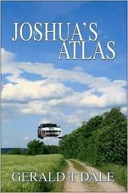 Joshua's Atlas by Gerald T. Dale
