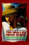 WALLS OF PEDRO GARCIA, THE