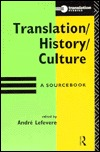 Translation/History/Culture by André Lefevere