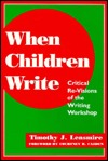 When Children Write: Critical Re Visions Of The Writing Workshop
