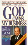 God Owns My Business by Stanley Tam