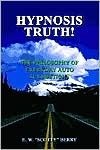 Hypnosis Truth!: The Philosophy of Everyday Auto Suggestions