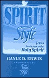 The Spirit Style by Gayle D. Erwin
