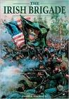The Irish Brigade by Russ A. Pritchard Jr.