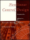 Nonlinear Control Design: Geometric, Adaptive, & Robust