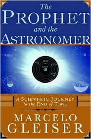 Ebook The Prophet and the Astronomer: A Scientific Journey to the End of Time by Marcelo Gleiser read!