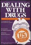 Dealing with Drugs: Consequences of Government Control
