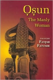 Osun: The Manly Woman