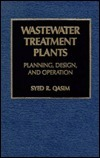 Wastewater Treatment Plants: Planning, Design, and Operation