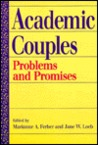 Academic Couples: PROBLEMS AND PROMISES