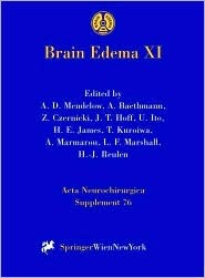 Brain Edema XI: Proceedings of the 11th International Symposium, Newcastle-Upon-Tyne, United Kingdom, June 6 10, 1999