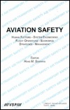 Aviation Safety: Human Factors, System Engineering, Flight Operations, Economics, Stategies, Management - Proceedings of the IASC-97 International Safety ... Rotterdam, The Netherlands, August 1997