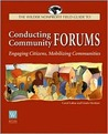 Conducting Community Forums: Engaging Citizens, Mobilizing Communities