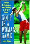 golf-is-a-woman-s-game-25-simple-techniques-for-building-a-better-game