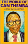 The World Of Can Themba: Selected Writings Of The Late Can Themba