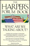 The Harper's Forum Book: What Are We Talking About?