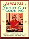 Florence Henderson's Short-Cut Cooking: America's Favorite Mom Helps You Get Dinner On The Table Fast