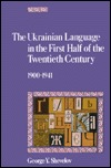 The Ukrainian Language in the First Half of the Twentieth Century (1900-1941): Its State and Status