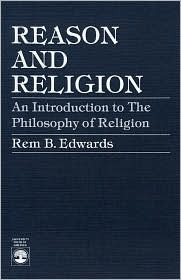 Reason and Religion by Rem B. Edwards