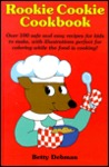 Rookie Cookie Cookbook by Betty Debnam