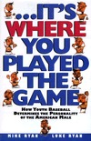 it-s-where-you-played-the-game-how-youth-baseball-determines-the-personality-of-the-american-male