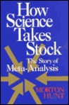 How Science Takes Stock: The Story of Meta-Analysis: The Story of Meta-Analysis