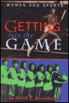 Getting Into The Game: Women And Sports