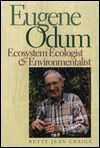 Ebook Eugene Odum: Ecosystem Ecologist and Environmentalist by Betty Jean Craige PDF!