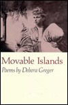 Movable Islands by Debora Greger
