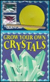 Grow Your Own Crystals/Book and Crystal Kit