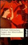 Michael Köhlmeiers Sagen des klassischen Altertums