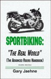 Sportbiking: The Real World (The Advanced Riders Handbook)