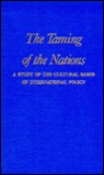 The Taming of the Nations: A Study of the Cultural Bases of International Policy