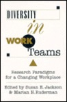 Diversity In Work Teams: Research Paradigms For A Changing Workplace (Apa Science Volumes)