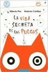 La Vida Secreta De Las Pulgas / The Secret Life of Fleas (Puercoespin)