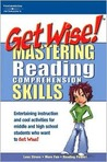 Get Wise! Mastering Reading Comprehension Skills
