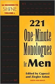 60 Seconds To Shine Volume I: 221 One-Minute Monologues for Men