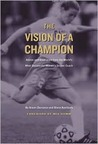 The Vision of a Champion by Anson Dorrance