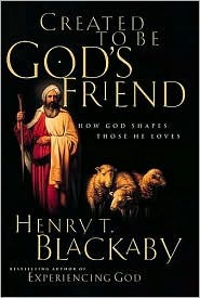 Created to Be God's Friend by Henry T. Blackaby
