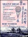 Silent Siege-III: Japanese Attacks on North America in World War II: Ships Sunk, Air Raids, Bombs Dropped, Civilians Killed: Documentary