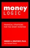Money Logic: Financial Strategies for the Smart Investor