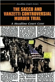 The Sacco and Vanzetti Controversial Murder Trial