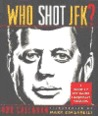 Who Shot JFK?: A Guide to the Major Conspiracy Theories