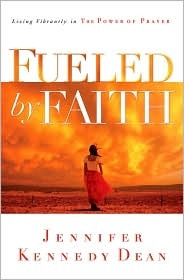 Fueled By Faith: Living Vibrantly in the Power of Prayer