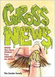 Gross News: Gross (But Clean) Stories from Around the World