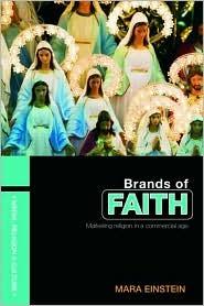 Brands of Faith by Mara Einstein